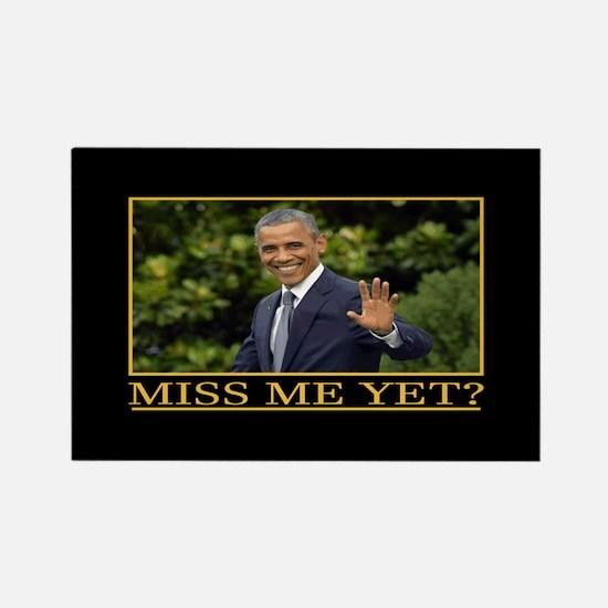 Obama Miss Me Yet Magnets