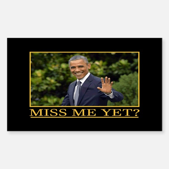 Obama Miss Me Yet Bumper Stickers