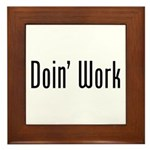 Work: Doin Work Framed Tile