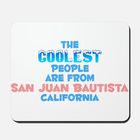 Coolest: San Juan Bauti, CA Mousepad