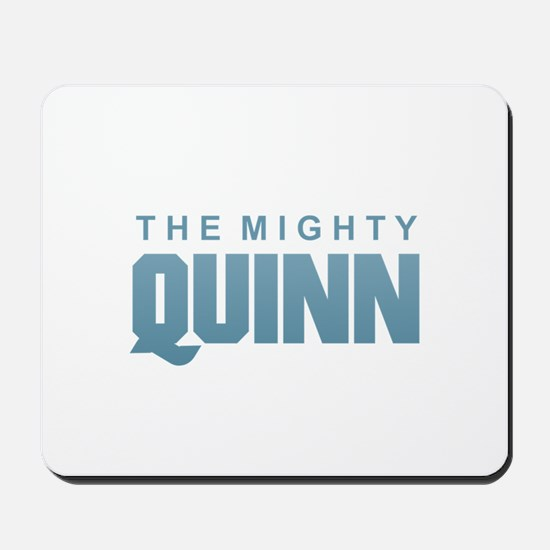 The Mighty Quinn Mousepad