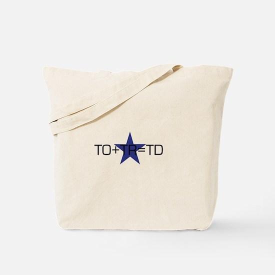 TO+TR=TD Tote Bag