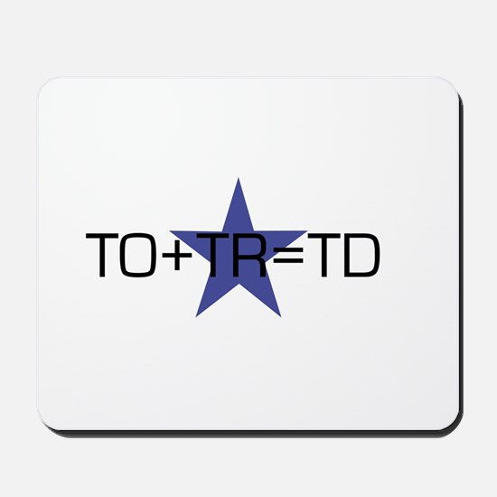 TO+TR=TD Mousepad