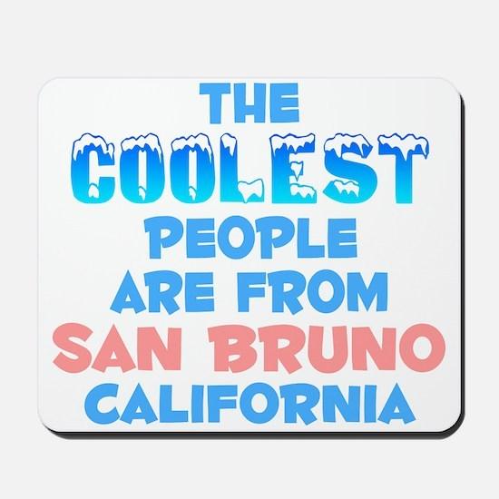 Coolest: San Bruno, CA Mousepad