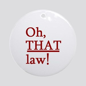 THAT Law! Ornament (Round)