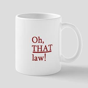 THAT Law! Mug