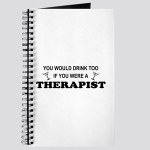 You'd Drink Too Therapist Journal