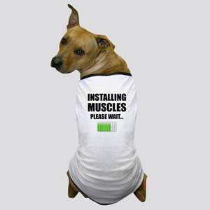 Installing Muscles Please Wait Dog T-Shirt