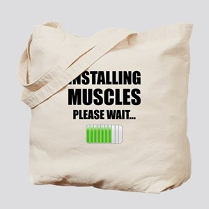 Installing Muscles Please Wait Tote Bag