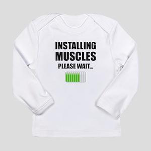 Installing Muscles Please Wait Long Sleeve T-Shirt
