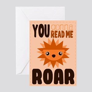 You Gonna Read Me Roar ! Card Greeting Cards
