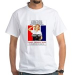 Thanks, President Bush! White T-Shirt