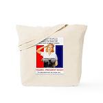 Thanks, President Bush! Tote Bag