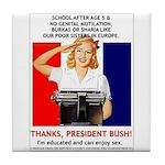 Thanks, President Bush! Tile Coaster