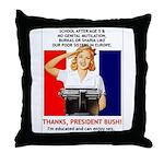 Thanks, President Bush! Throw Pillow