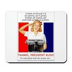 Thanks, President Bush! Mousepad