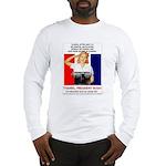 Thanks, President Bush! Long Sleeve T-Shirt
