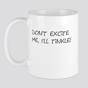 Don't Excite Me Mug