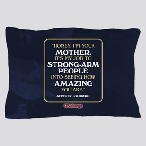 Beverly Goldberg Mom Quote Pillow Case
