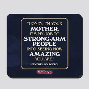 Beverly Goldberg Mom Quote Mousepad