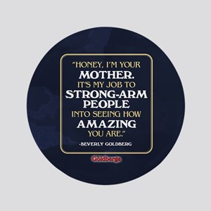 Beverly Goldberg Mom Quote Button