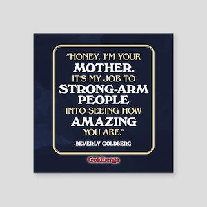 "Beverly Goldberg Mom Quote Square Sticker 3"" x 3"""