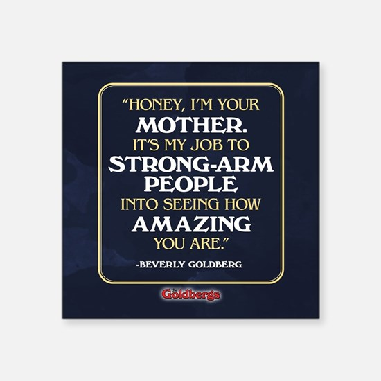 "Beverly Goldberg Mom Quote Square Sticker 3"" x 3"""
