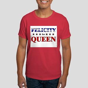 FELICITY for queen Dark T-Shirt