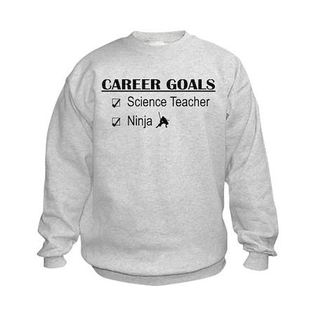 Science Tchr Career Goals Kids Sweatshirt
