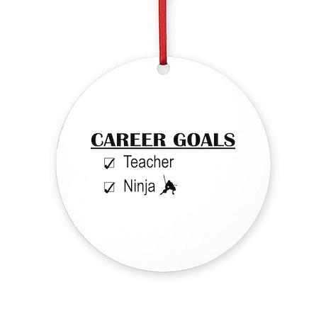 Teacher Career Goals Ornament (Round)