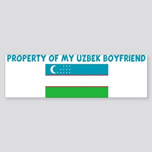 PROPERTY OF MY UZBEK BOYFRIEN Bumper Sticker