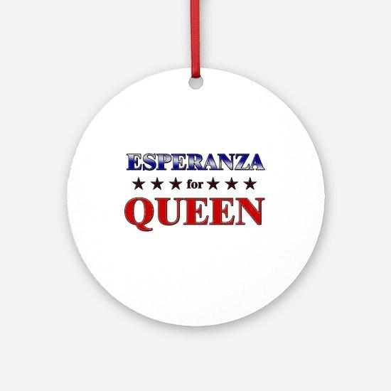 ESPERANZA for queen Ornament (Round)