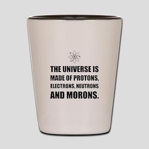 Protons Electrons Neutrons Morons Shot Glass