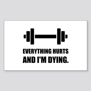 Everything Hurts Dying Workout Sticker