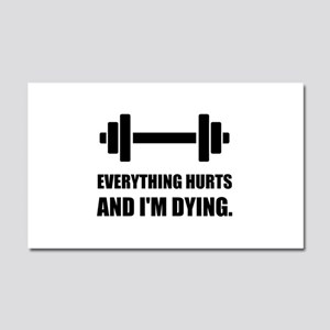 Everything Hurts Dying Workout Car Magnet 20 x 12