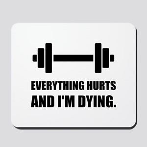 Everything Hurts Dying Workout Mousepad