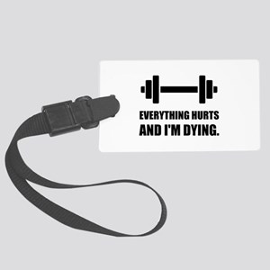 Everything Hurts Dying Workout Luggage Tag