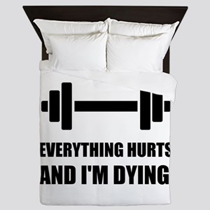 Everything Hurts Dying Workout Queen Duvet