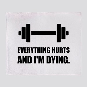 Everything Hurts Dying Workout Throw Blanket