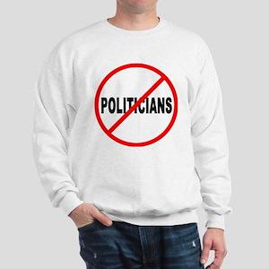 No Politicians Sweatshirt