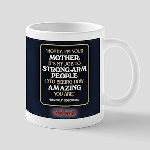 Beverly Goldberg Mom Quote Mug