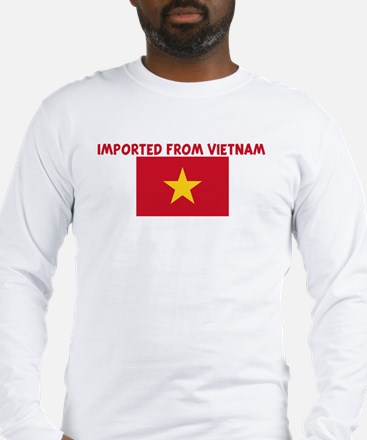 IMPORTED FROM VIETNAM Long Sleeve T-Shirt