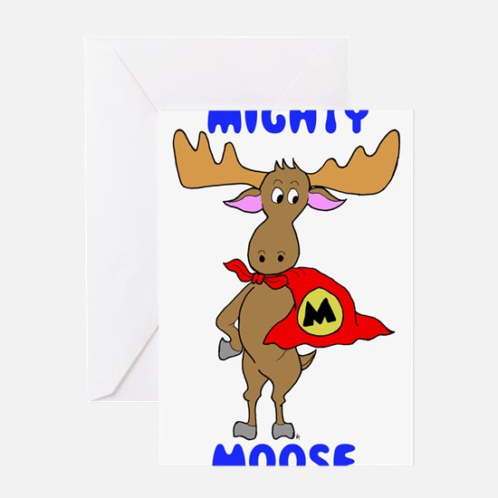 Mighty Moose Greeting Cards