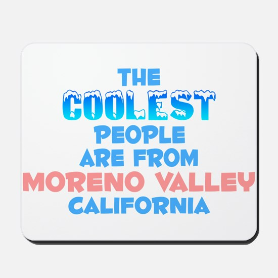 Coolest: Moreno Valley, CA Mousepad
