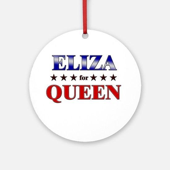 ELIZA for queen Ornament (Round)