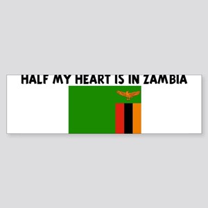 HALF MY HEART IS IN ZAMBIA Bumper Sticker