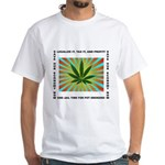 Legalize It White T-Shirt