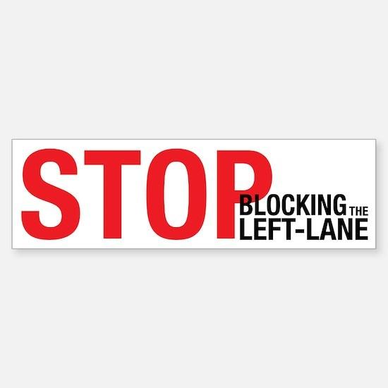 Stop Blocking Bumper Bumper Bumper Sticker