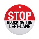 Stop Blocking Ornament (Round)