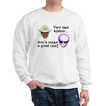 Two Bad Aliens Sweatshirt